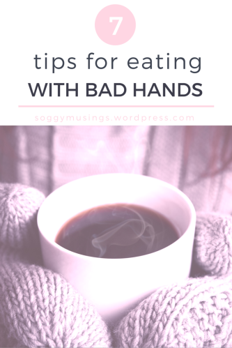 Tips for eating with bad hands