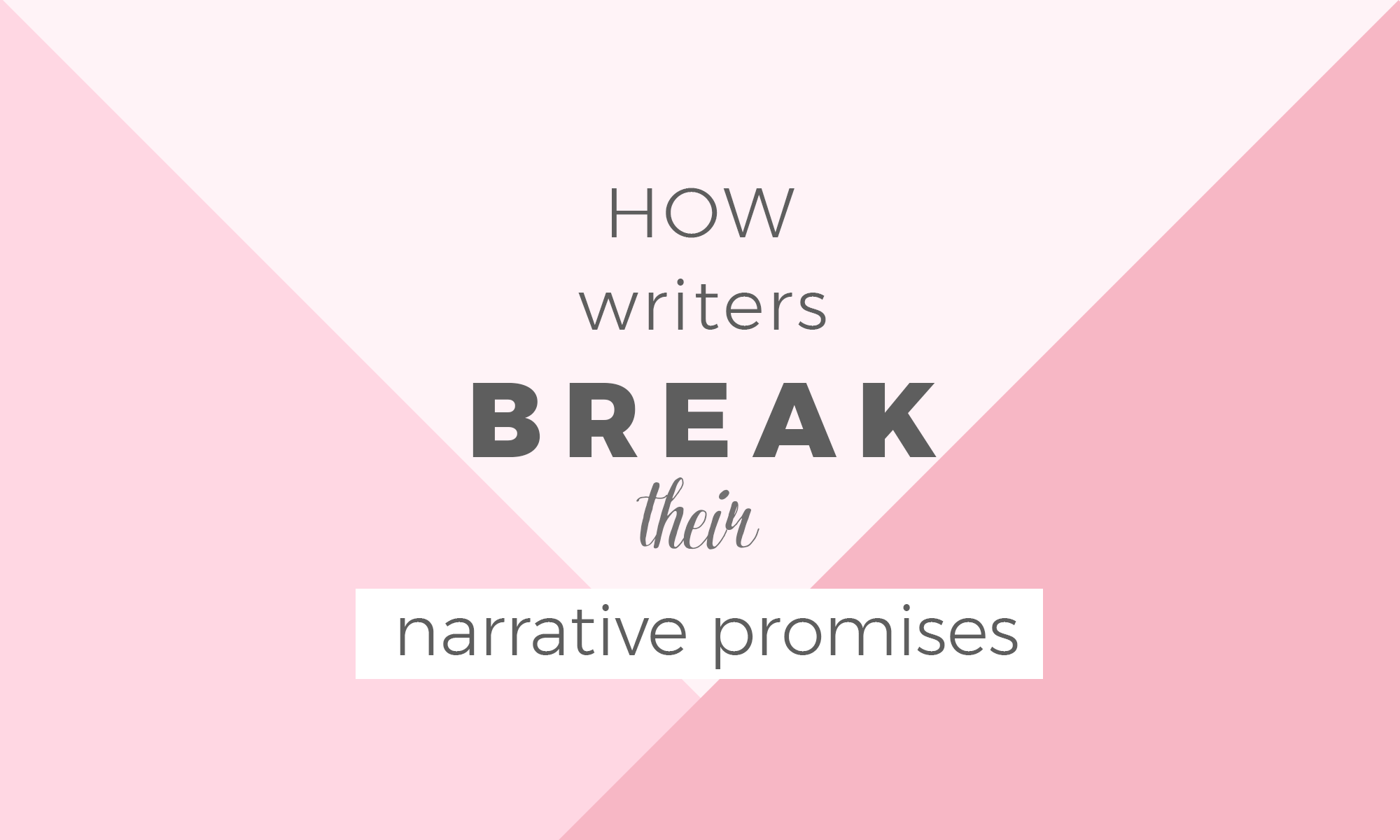 How Writers Break Their Narrative Promises