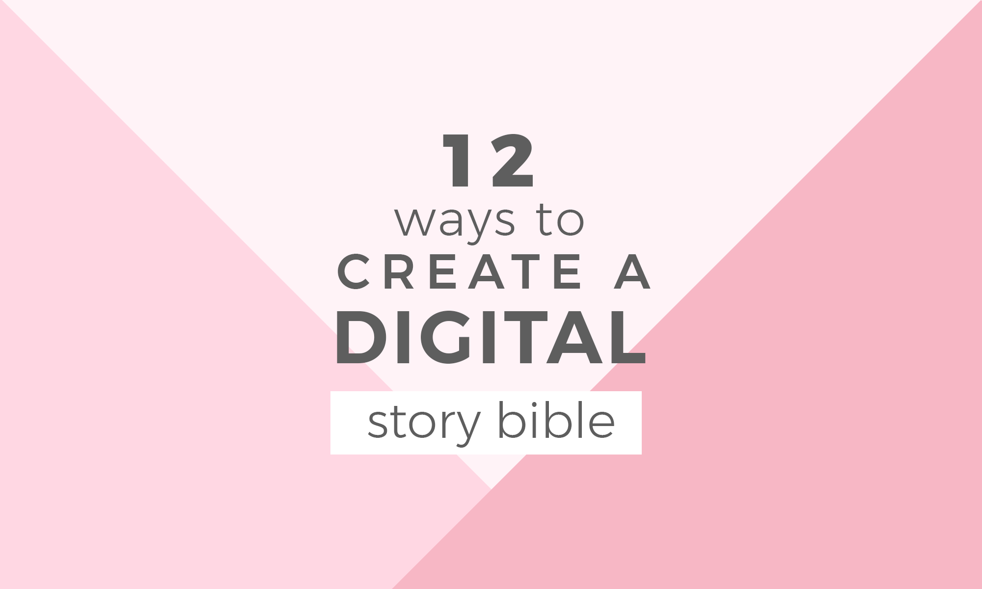 12 Ways To Create A Digital Story Bible