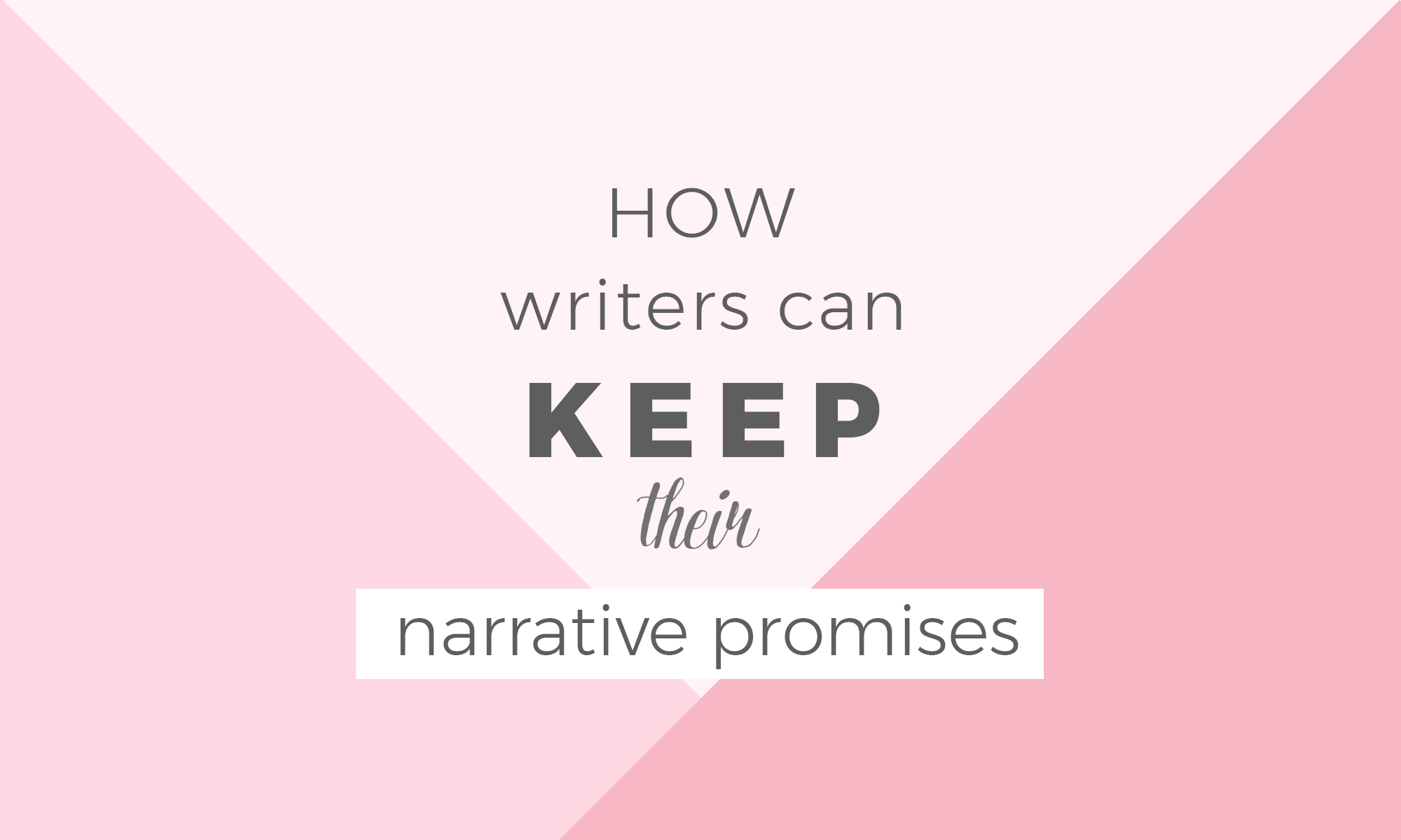 How To Keep Your Narrative Promises