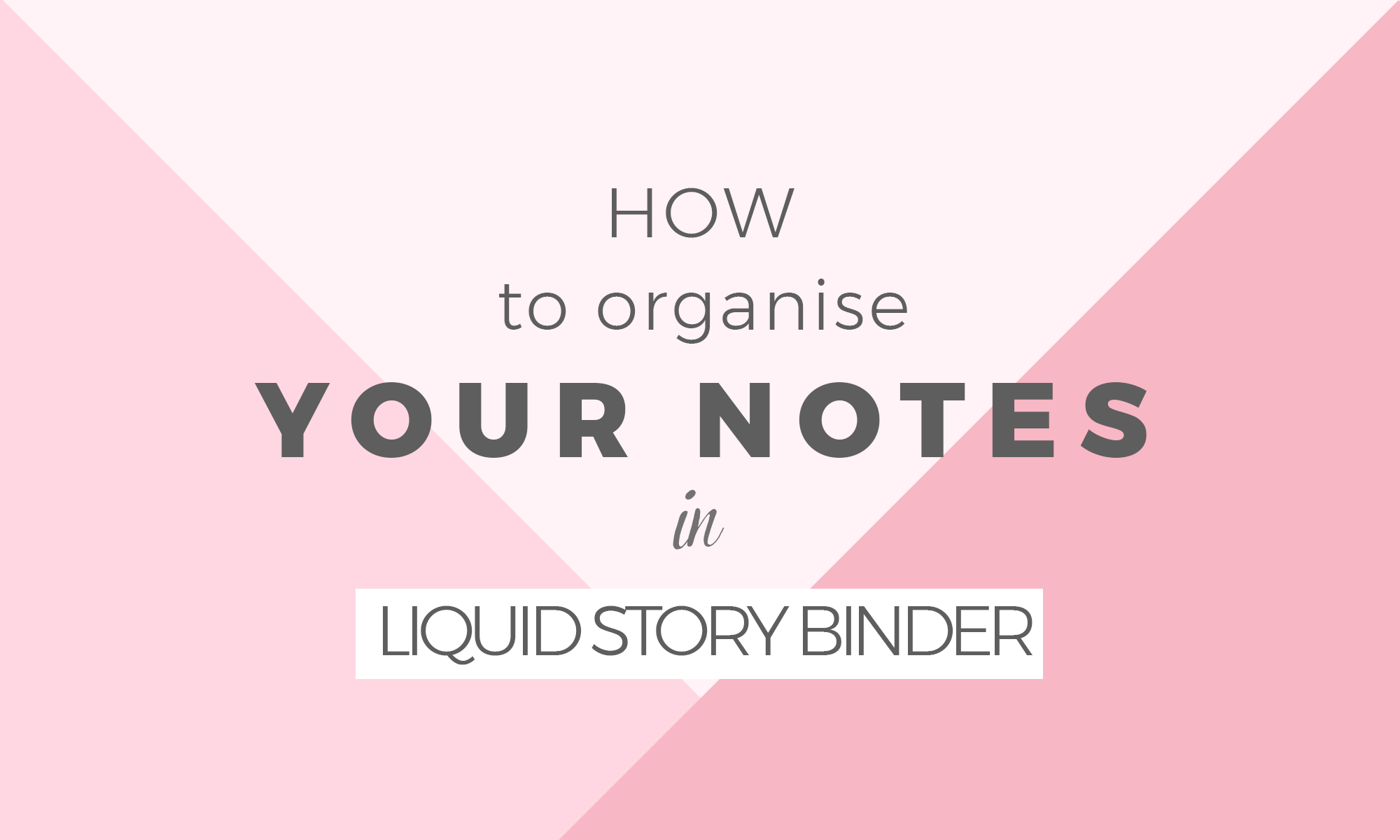 How to organise your files in Liquid Story Binder