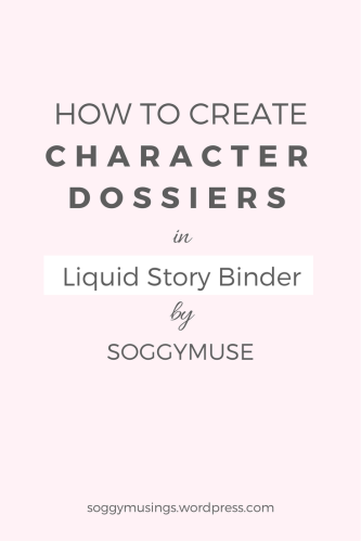 How to create character dossiers in Liquid Story Binder