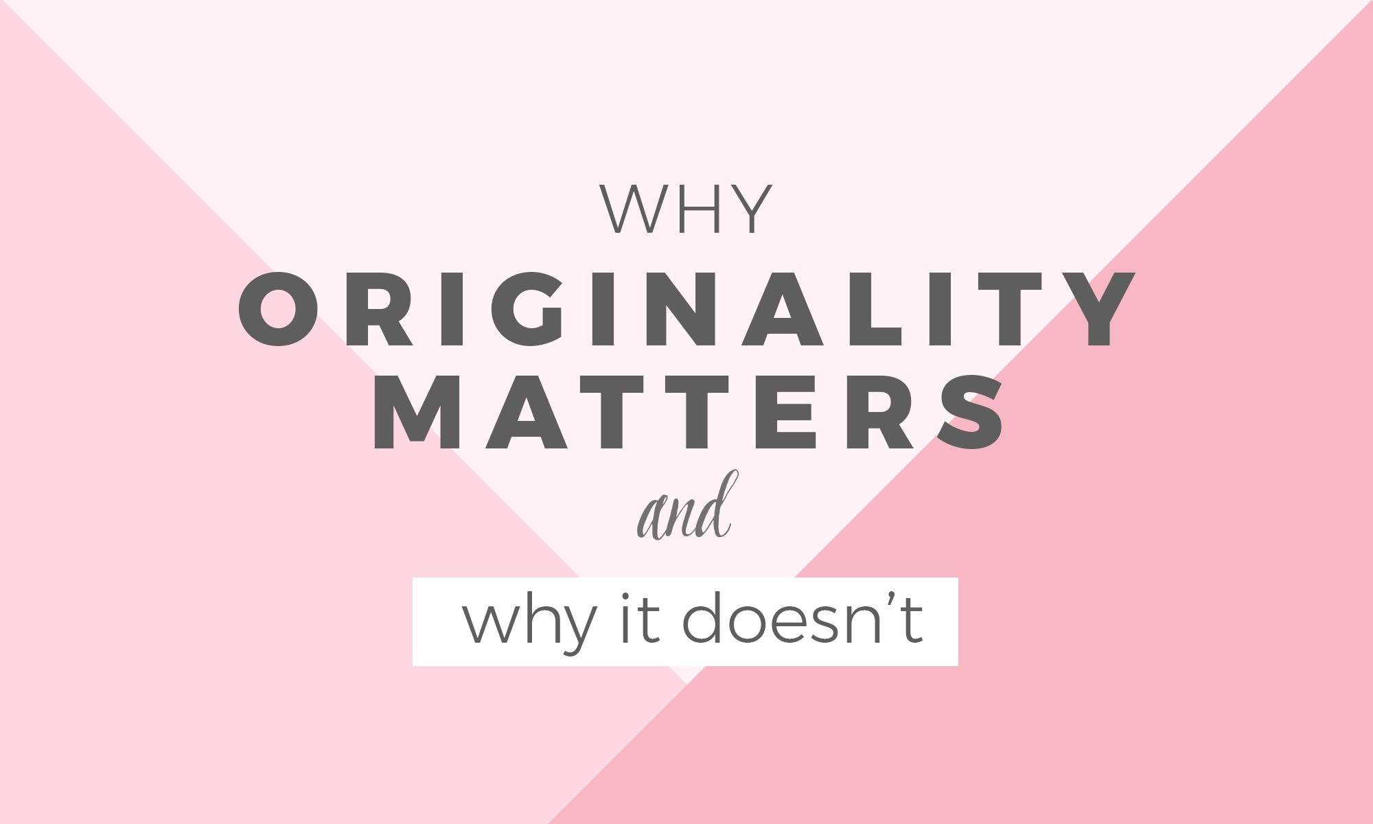 Why originality matters but also doesn't