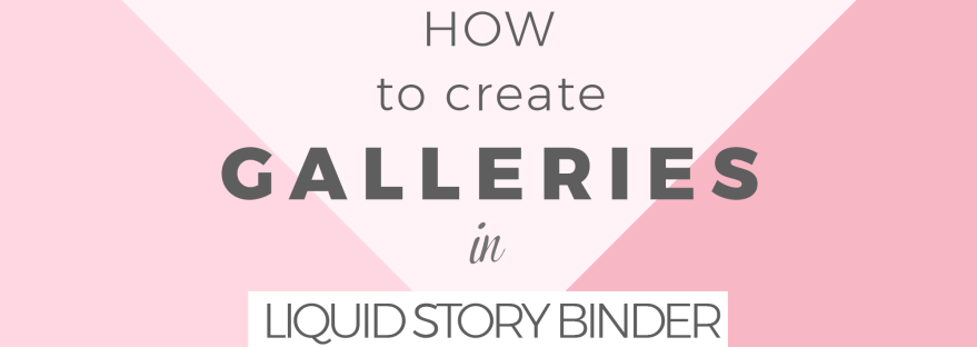 How to create a gallery in Liquid Story Binder