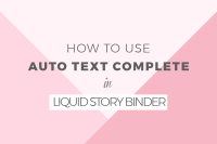 How to use the Auto Text Complete tool in Liquid Story Binder