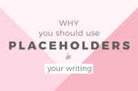 Why you should use placeholders