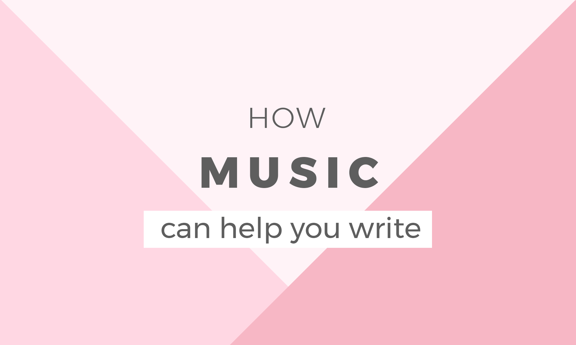 How music can help you write